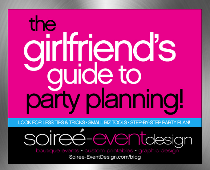 """Kicking off the """"Girlfriend's Tips to Party Planning"""" Week!"""