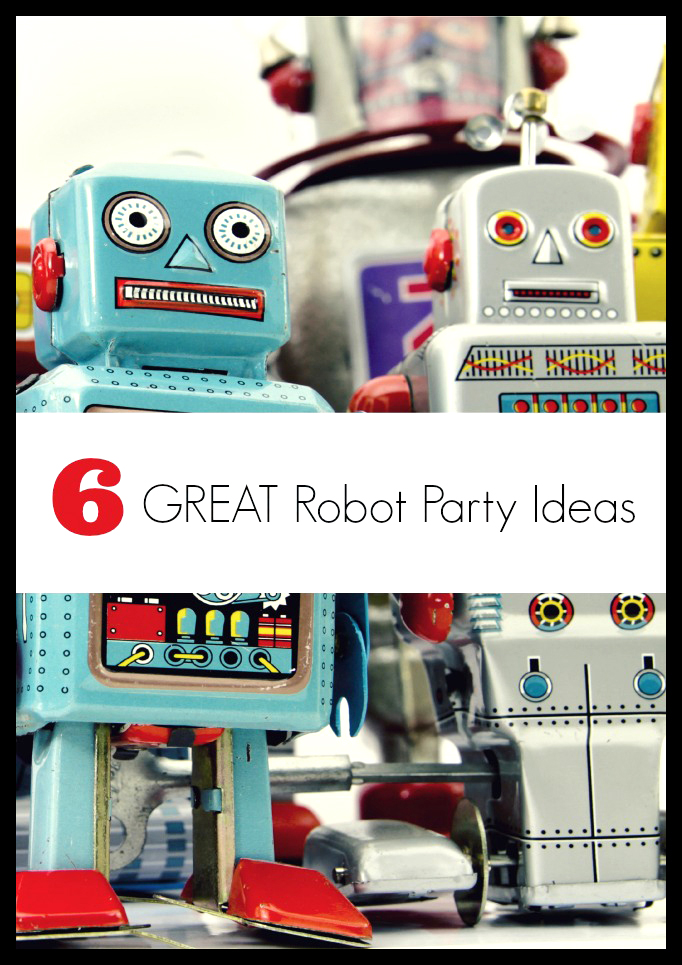 {GUEST POST} Great Robot Party Ideas from Spaceships & Laserbeams