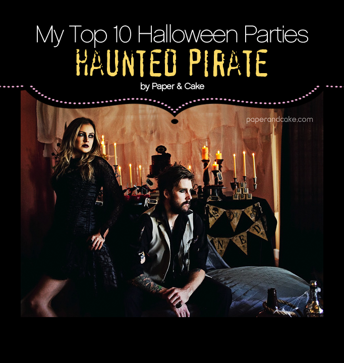 "My Top 10 Favorite Halloween Parties – ""Haunted Pirate"""