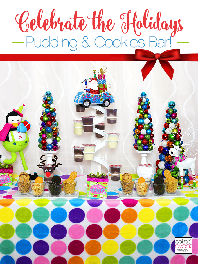 Celebrate the Holidays - Pudding and Cookies Bar