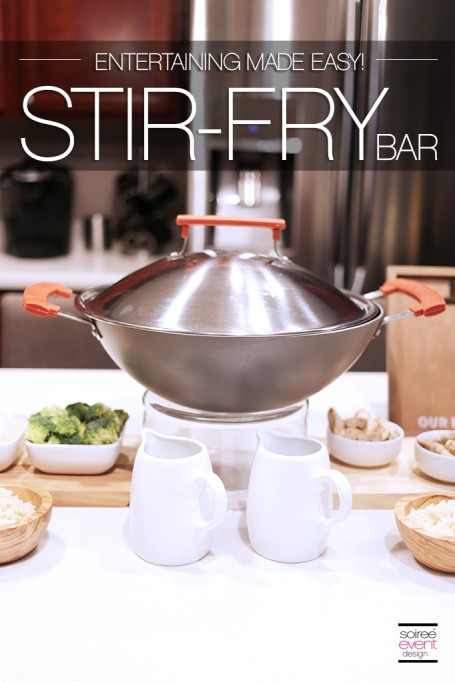 Entertaining Made Easy with a Stir-Fry Bar!