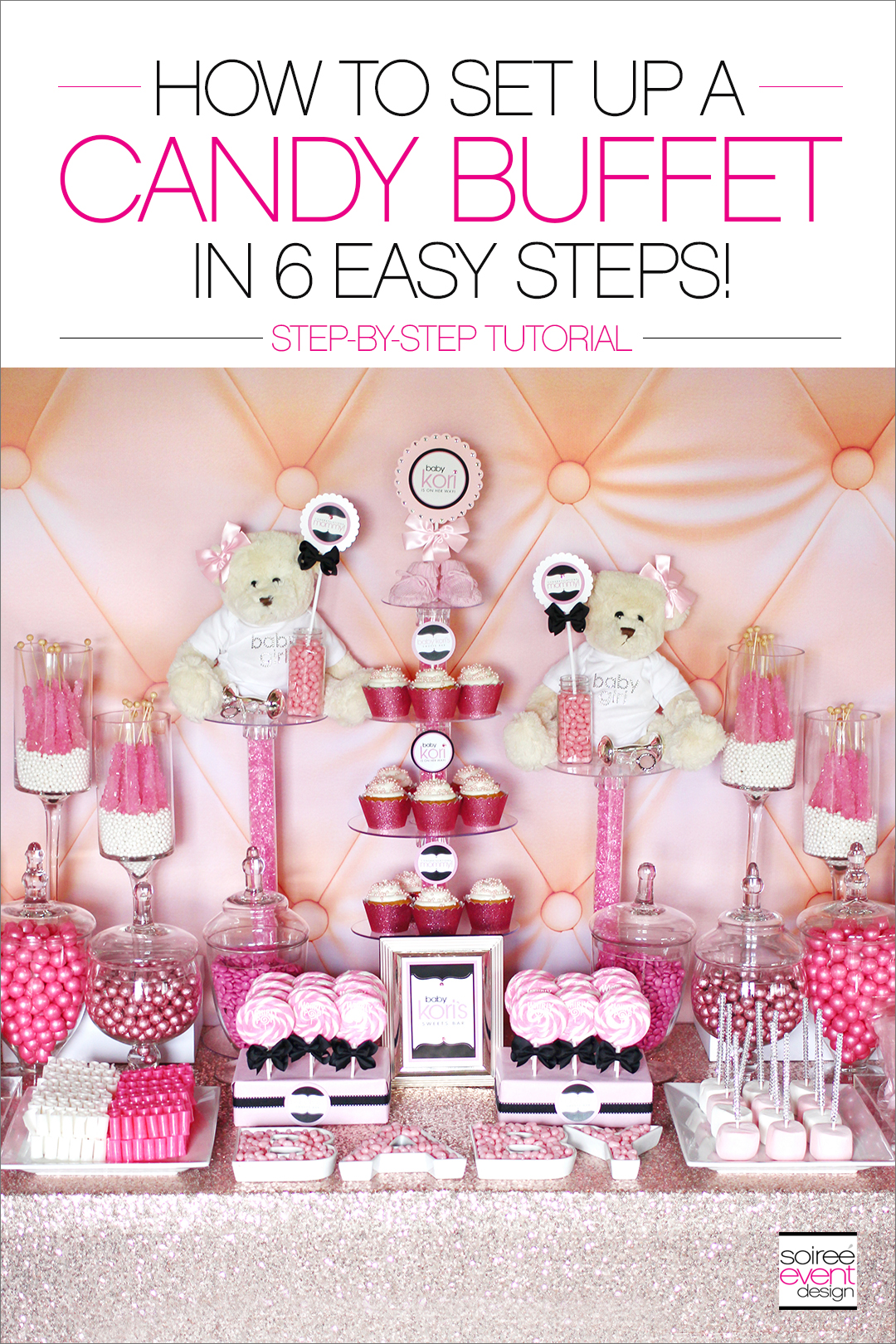 Learn how to set up a candy buffet step-by-step!  AND...ever wonder how much a candy buffet really costs?  Find out here. #candybuffet #soireeeventdesign #desserttables #babyshowers #candybar #candytable