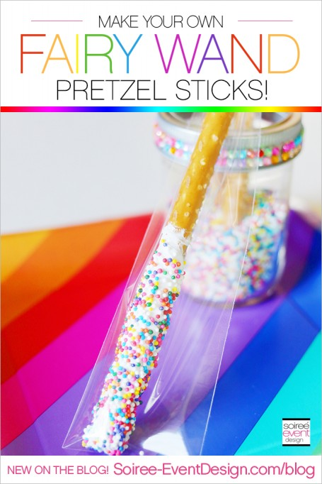 Rainbow Fairy Party Ideas – Fairy Wand Pretzel Sticks!