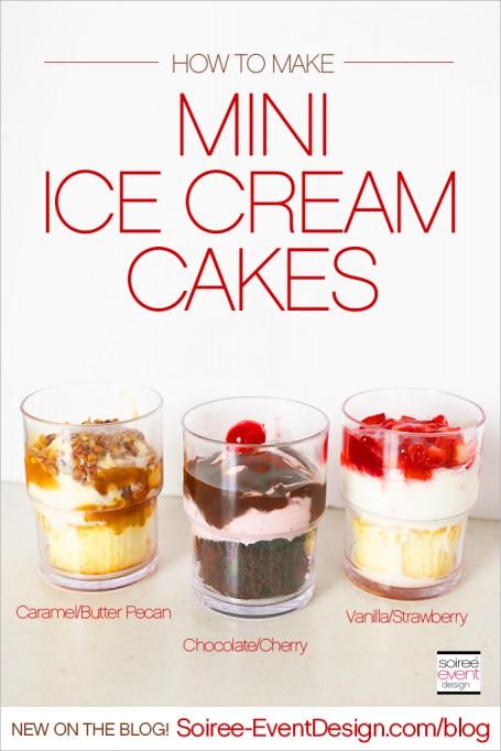 How to Make Mini Ice Cream Cakes!