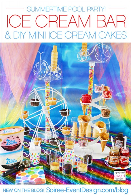 Summertime Ice Cream Pool Party + Mini Ice Cream Cakes Recipe!