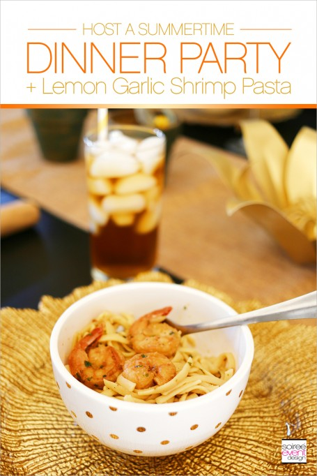 """Citrus & Sun"" Summer Dinner Party + Lemon Garlic Shrimp Pasta Recipe"