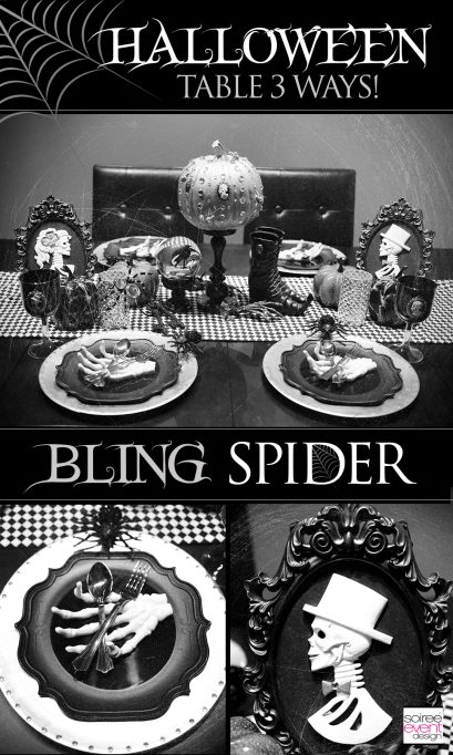 Halloween Dinner Party Table 3 Ways – Bling Spider Theme!