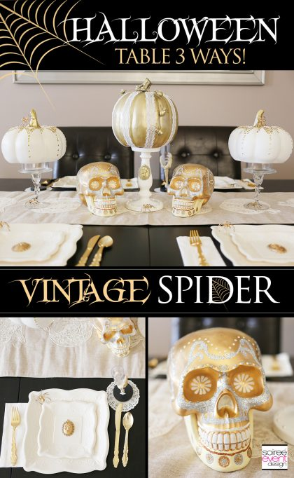 Halloween Dinner Party Table 3 Ways – Vintage Spider Theme!