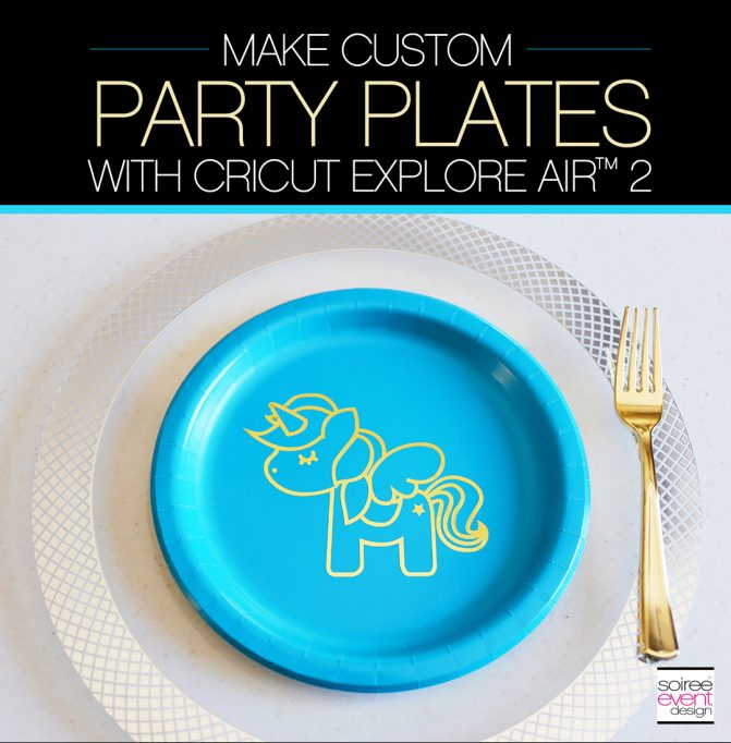 Make Custom Party Plates with the Cricut Explore Air 2