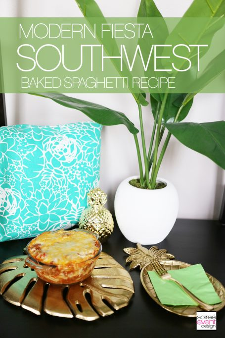 It's Fiesta Time!  Try My Southwest Baked Spaghetti Recipe