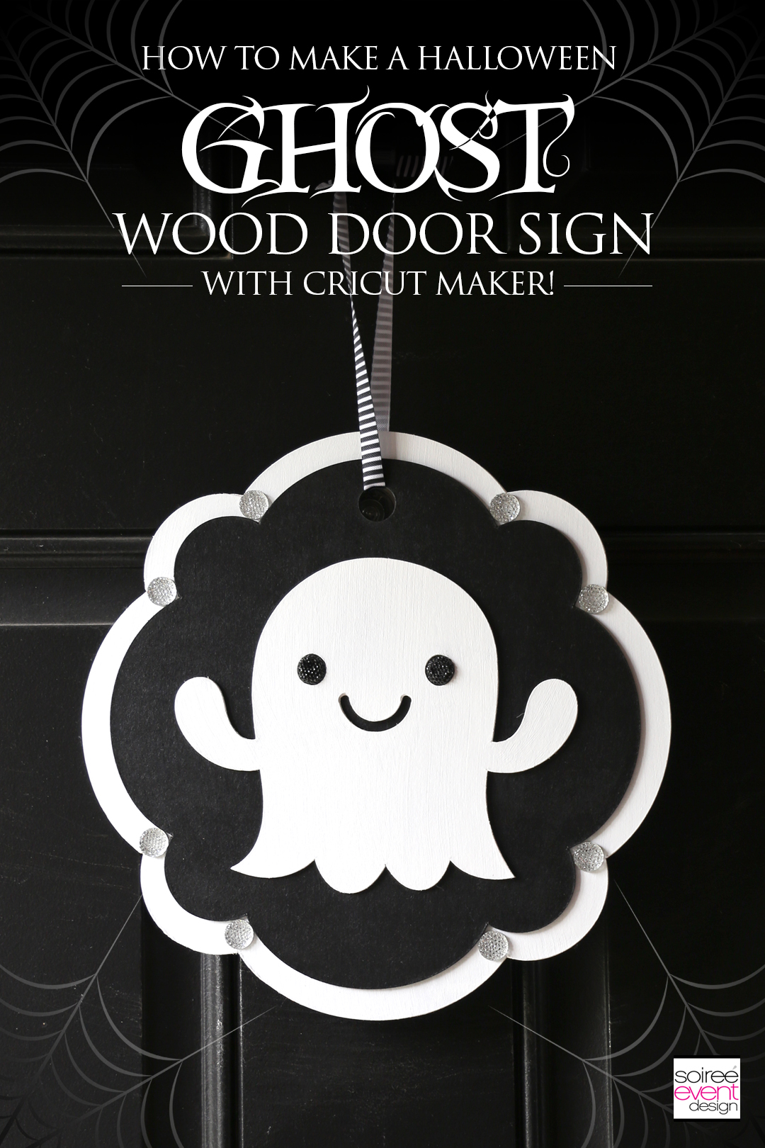 Cricut Halloween Ideas - DIY Ghost Halloween Door Sign - Soiree Event Design